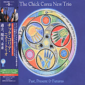 Chick Corea/The Chick Corea New Trio: Past, Present & Futures