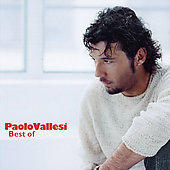 Paolo Vallesi: Best Of Paolo Vallesi *