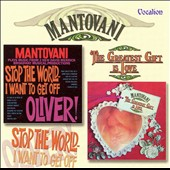 Mantovani: Stop the World I Want to Get Off: Greatest Gift Is Love