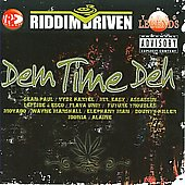 Various Artists: Riddim Driven: Dem Time Deh [PA]