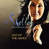 Shelley Morningsong: Out of the Ashes