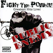 Public Enemy: Fight the Power: Greatest Hits Live! [PA]