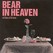 Bear in Heaven: Red Bloom of the Boom