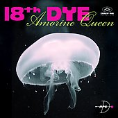 18th Dye: Amorine Queen *
