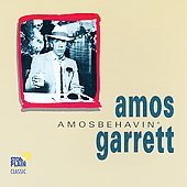 Amos Garrett: Amos Behavin