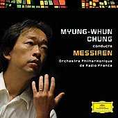 Myung-Whun Chung conducts Messiaen / Radio France Philharmonic Orchestra