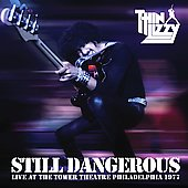 Thin Lizzy: Still Dangerous: Live at Tower Theatre Philadelphia 1977