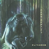 Univers Zero: Clivages *