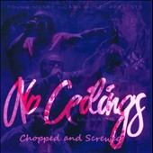 Lil Wayne: No Ceilings [Chopped & Screwed]