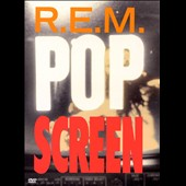 R.E.M.: Pop Screen [Video/DVD]