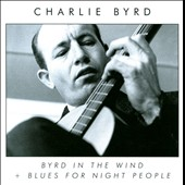 Charlie Byrd: Byrd in the Wind/Blues for Night People