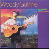 Woody Guthrie: Columbia River Collection