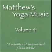 Matt Johnson (Piano 2): Matthew's Yoga Music, Vol. 4
