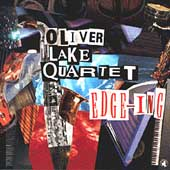 Oliver Lake Quartet: Edge-Ing