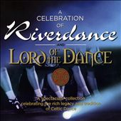 Various Artists: A Celebration of Riverdance & Lord of the Dance