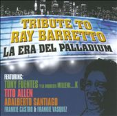 Tony Fuentes: Tribute To Ray Barretto