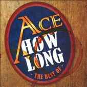 Ace: How Long: The Best Of *