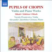 Pupils of Chopin: Violin & Piano Works