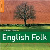 Various Artists: The Rough Guide to English Folk [Digipak]