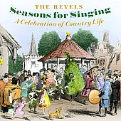 The Revels (Arts Ensemble): Seasons for Singing: A Celebration of Country Life