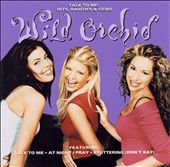 Wild Orchid: Talk to Me: Hits, Rarities and Gems *