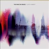 The War on Drugs: Slave Ambient [Digipak]