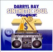 Darryl Ray: Sinthetic Soul Sampler [Slipcase]
