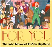 John Moawad All-Star Big Band: For You [Digipak]