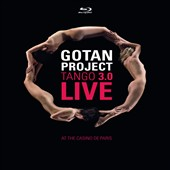 Gotan Project: Tango 3.0 Live at the Casino de Paris
