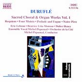 Durufl&eacute;: Sacred Choral & Organ Works Vol 1 / Piquemal, et al