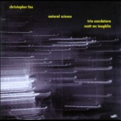 Christopher Fox: Natural Science / Scott McLaughlin, Trio Scordatura