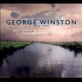 George Winston: Gulf Coast Blues & Impressions, Vol. 2: A Louisiana Wetlands Benefit [Digipak]