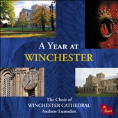A Year at Winchester - Wood, Byrd, Purcell, Bell et al. / Choir of Winchester Cathedral