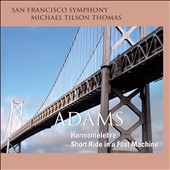 Adams: Harmonielehre; Short Ride in a Fast Machine / Michael Tilson Thomas