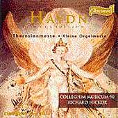 Haydn: Theresienmesse, Kleine Orgelmesse / Richard Hickox