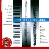 Trios by Dring, Stravinskij, Gaubert, Arnold, Delanoff, Landuzzi, Demerssman for flute, oboe and piano