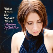 Marion Loguidice: Tales from the Topside [CD/DVD] [PA]