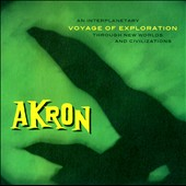 Akron: Voyage of Exploration [Digipak] *