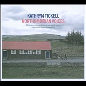 Kathryn Tickell: Northumbrian Voices *