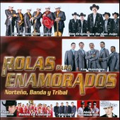 Various Artists: Rolas Para Enamorados: Norteño, Banda Y Tribal