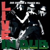 Dub Spencer & Trance Hill: Live In Dub & The Victor Rice Remixes *
