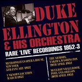 Duke Ellington & His Orchestra: Rare Live Recordings 1952-1953
