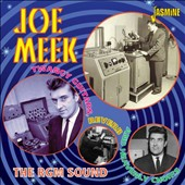 Joe Meek: The RGM Sound: Twangy Guitars, Reverb and Heavenly Choirs