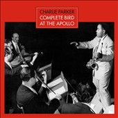 Charlie Parker (Sax): Complete Bird at The Apollo