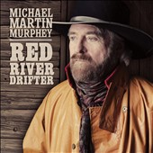 Michael Martin Murphey: Red River Drifter [Digipak] [12/2] *