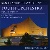 Mahler: Symphony No. 1 - San Francisco Youth Orchestra, Live at the Berlin Philharmonie