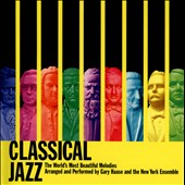 Classical Jazz - Music of Bach, Beethoven, Borodin, Brahms et al. arranged for jazz ensemble