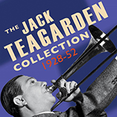 Jack Teagarden: The Jack Teagarden Collection: 1928-1952