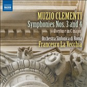 Muzio Clementi: Symphonies Nos. 3 and 4; Overture in C / Rome SO, La Vecchia