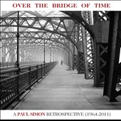 Paul Simon: Over the Bridge of Time: A Paul Simon Retrospective (1964-2011) *